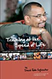 Traveling at the Speed of Life, David Hale Sylvester, 0983710015