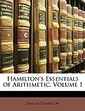 Hamilton's Essentials of Arithmetic, Samuel Hamilton, 1147279349