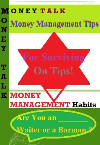 Money Management Tips  For Surviving On Tips! Are You Water or a Barman ? (Money Talk Book - Dior Www