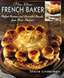 img - for The New French Baker: Perfect Pastries And Beautiful Breads From Your Kitchen by Shelia Linderman (1998-11-11) book / textbook / text book