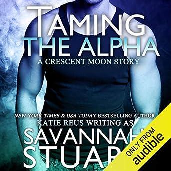Taming The Alpha A Werewolf Romance Savannah Stuart