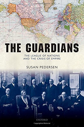 The Guardians: The League of Nations and the Crisis of Empire pdf