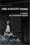 Like a Guilty Thing, Stephen Rath, 0595329152