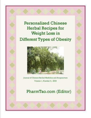 Personalized Chinese Herbal Recipes for Weight Loss in Different Types of Obesity (Journal of Chinese Herbal Medicine and Acupuncture) (Journal Of Traditional Chinese Medicine)
