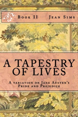 A Tapestry of Lives, Book 2: A Variation on Jane Austen's Pride and Prejudice (Jeans 2 Sims)