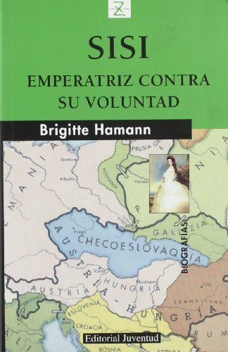 Sisi, emperatriz contra su voluntad/ Sissi, Empress Against Her Will (Spanish Edition) by Juventud