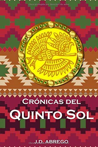 Crónicas del Quinto Sol  [Abrego, JD] (Tapa Blanda)