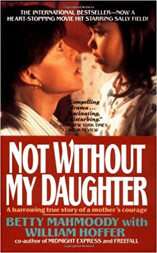 Not Without My Daughter  The Harrowing True Story of a Mother s ... 4d42bf25b0e3d