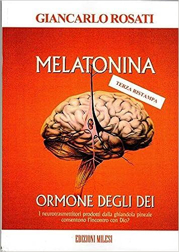 Melatonina ormone degli dei: Amazon.es: Giancarlo Rosati: Libros en idiomas extranjeros