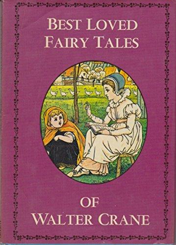 Best Loved Fairy Tales of Walter Crane