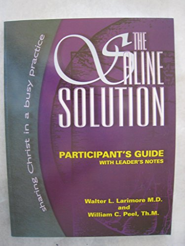 The Saline Solution: Sharing Christ in a Busy Practice : Participant's Guide With Leader's Notes