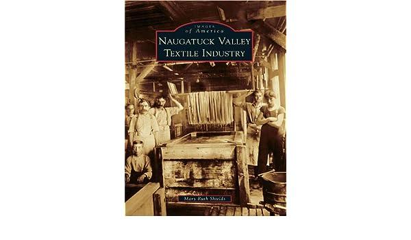 Amazoncom Naugatuck Valley Textile Industry Images Of America