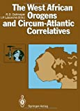 The West African Orogens and Circum-Atlantic Correlatives, , 3642841554