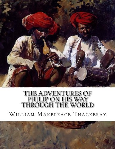 The Adventures of Philip on His Way through the World: Shewing Who Robbed Him, Who Helped Him, and Who Passed Him PDF