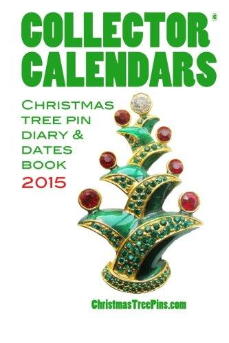 Collector Calendars 2015 Christmas Tree Pin Diary & Dates (Christmas Tree Pin Book)