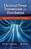 img - for Electrical Power Transmission and Distribution: Aging and Life Extension Techniques book / textbook / text book