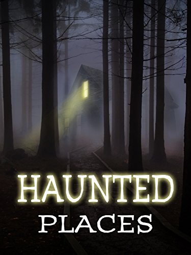 Haunted Places (Haunted House Horror Movie)