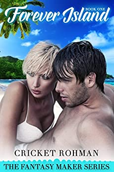 Forever Island (The Fantasy Maker Series Book 1) by [Rohman, Cricket]