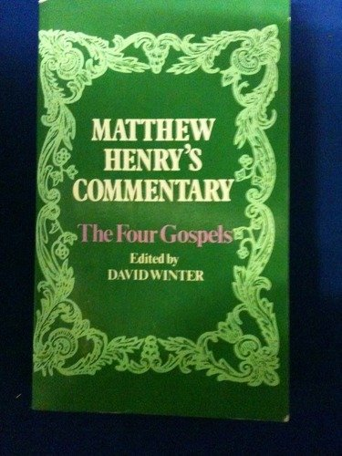Matthew Henry's Commentary: The Four Gospels by Matthew Henry (1-Feb-1989) Paperback