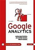 Google Analytics: Implementieren. Interpretieren. Profitieren.