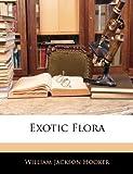 Exotic Flor, William Jackson Hooker, 1145387357