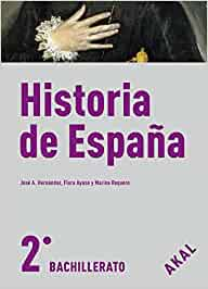 Historia de España 2º Bachillerato Enseñanza bachillerato - 9788446030768: 66: Amazon.es: Ayuso Ferrera, Flora, Hernández Úbeda, José Alfonso, Requero Martín, Marina: Libros