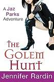 The Golem Hunt (Jaz Parks)