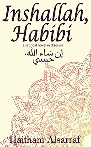 Inshallah, Habibi: A Satirical Novel in Disguise