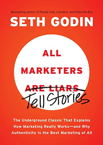 51j6ieM83XL - All Marketers are Liars: The Underground Classic That Explains How Marketing Really Works--and Why Authenticity Is the Best Marketing of All