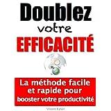 Doublez votre efficacité (French Edition)