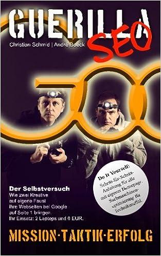 Cover des Buchs: Guerilla SEO: Do It Yourself: Schritt-für-Schritt-Anleitung für alle mit eigener Homepage. Suchmaschinenoptimierung für Technikmuffel.