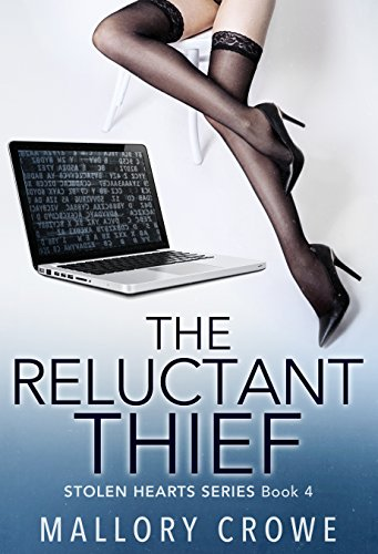 The Reluctant Thief (Stolen Hearts Book 4) by [Crowe, Mallory]