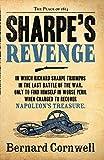 Sharpe's Revenge: Richard Sharpe and the Peace of 1814. Bernard Cornwell (The Sharpe Series)