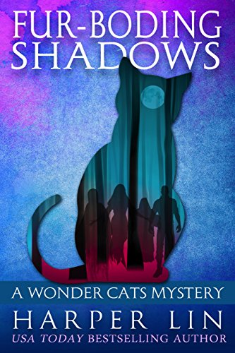 Fur-boding Shadows (A Wonder Cats Mystery Book 8) by [Lin, Harper]