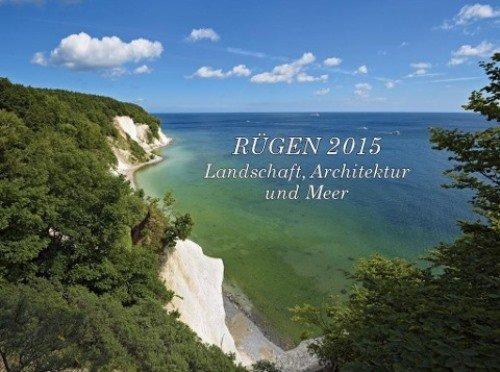Rügen und Hiddensee 2019: Landschaft, Architektur und Meer