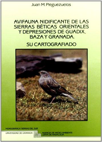 Descargar Libro Avifauna Nidificante De Las Sierras Béticas Orientales Y Depresiones De Guadix, Baza Y Granada J. M. Pleguezuelos