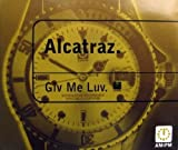 Give Me Luv by Alcatraz (1996-08-02)