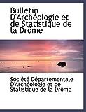Bulletin D'Archacologie et de Statistique de la Draame, Dacpartementale D'Archacologie Et De Sta, 0554472627
