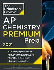 Princeton Review AP Chemistry Premium Prep, 2021: 7 Practice Tests + Complete Content Review + Strategies &