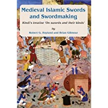 Medieval Islamic swords and swordmaking (Gibb Memorial Trust Arabic Studies)