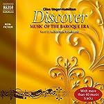 Discover: Music of the Baroque Era | Clive Unger-Hamilton