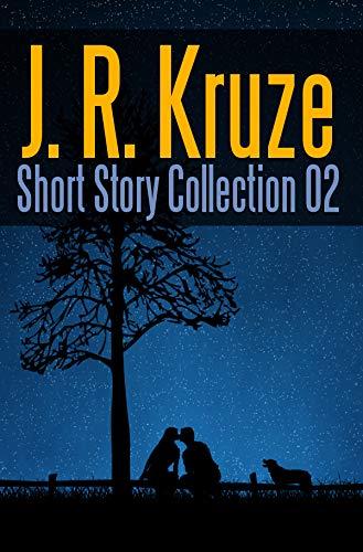 J. R. Kruze Short Story Collection 02 (Short Story Fiction Anthology) (English Edition)