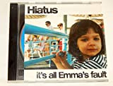 Hiatus - It's All Emma's Fault
