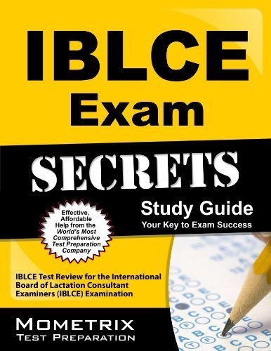 IBLCE Exam Secrets Study Guide: IBLCE Test Review for the International Board of Lactation Consultant Examiners (IBLCE) Examination 1 Pap/Psc Edition by IBLCE Exam Secrets Test Prep Team (2013) Paperback
