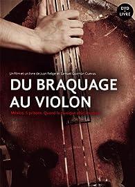 Du braquage au violon par  Juan Guzman Cuevas