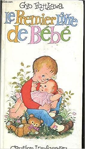 Le Premier Livre De Bebe Gyo Fujikawa 9782217162016