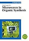 Microwaves in Organic Synthesis, , 3527305149