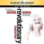 Revolutionary Parenting | George Barna