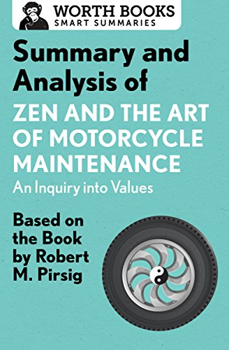 Summary and Analysis of Zen and the Art of Motorcycle Maintenance: An Inquiry into Values: Based on the Book by Robert M. Pirsig