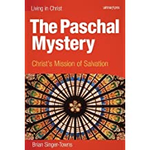 The Paschal Mystery: Christ's Mission of Salvation, student book (Living in Christ)